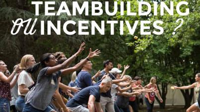 A quoi servent les teambuilding et les incentive ? actualité